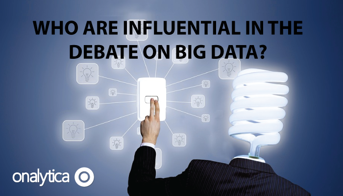 Onalytica - Who are influential in the debate on Big Data