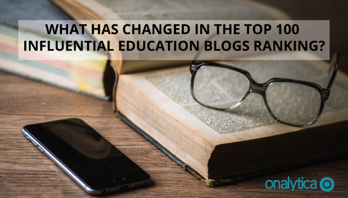 Onalytica - What has changed in the Top 100 Influential Education Blogs ranking?