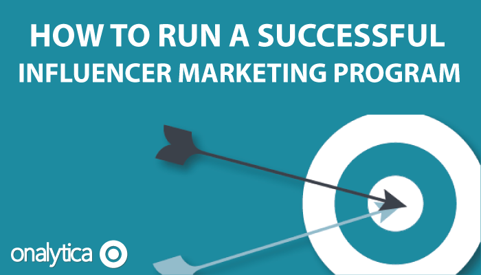 Onalytica - How to run a successful influencer marketing programme