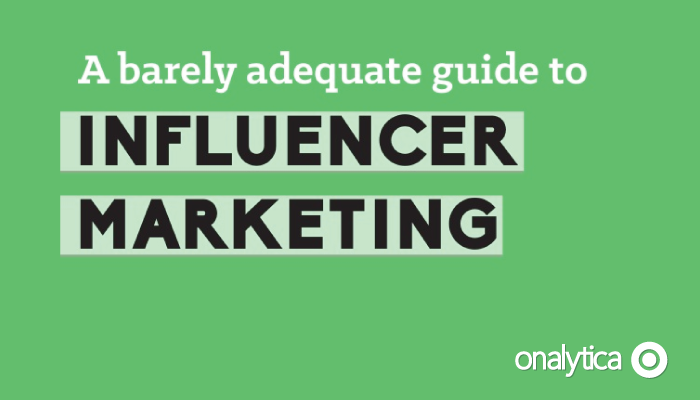 Onalytica - A barely adequate guide to influencer marketing