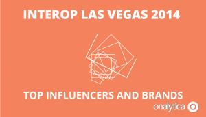 #Interop Las Vegas 2014 – Top Influencers & Brands