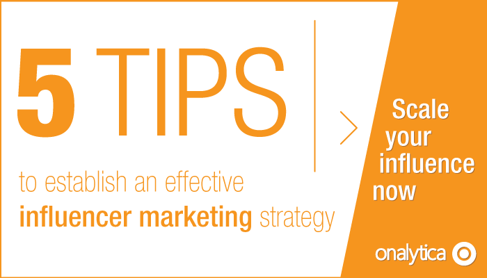 Onalytica - 5 Tips to establish an effective influencer marketing strategy