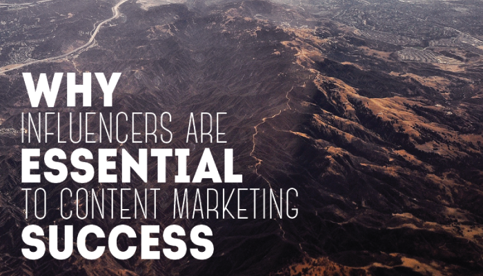Why Influencers Are Essential to Content Marketing Success