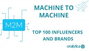 Machine to Machine: Top 100 Influencers and Brands