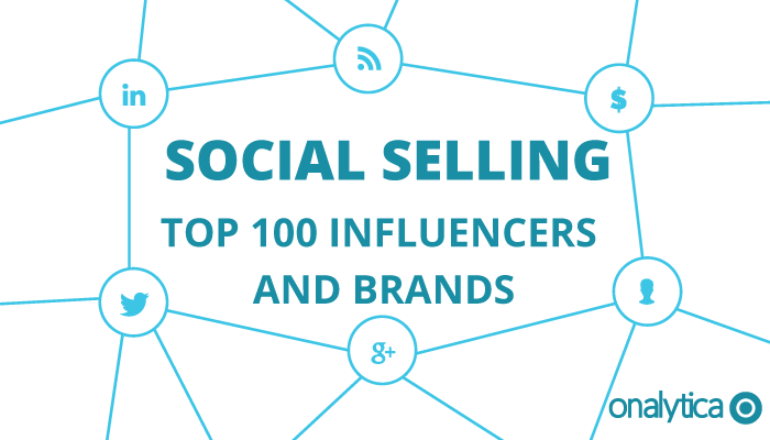 Onalytica - Social Selling 2015 Top 100 Influencers and Brands