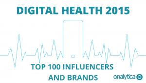 Digital Health Landscape 2015: Top 100 Influencers & Brands