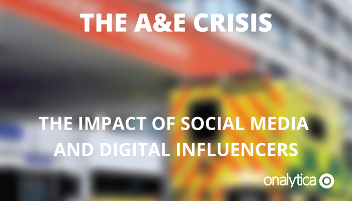 Onalytica - The A&E Crisis the impact of social media and digital influencers