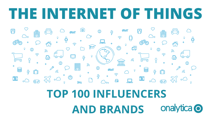 Onalytica - The Internet of Things Top 100 Influencers and Brands