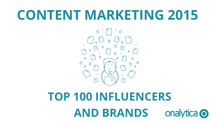 Onalytica - Content Marketing 2015 Top 100 Influencers and Brands
