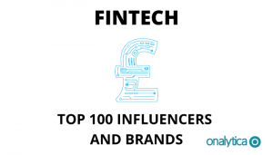 Fintech: Top 100 Influencers and Brands