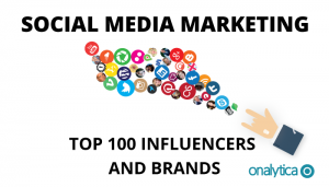 Social Media Marketing: Top 100 Influencers and Brands