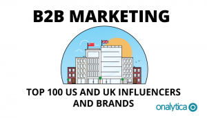 B2B Marketing: Top US and UK Influencers and Brands