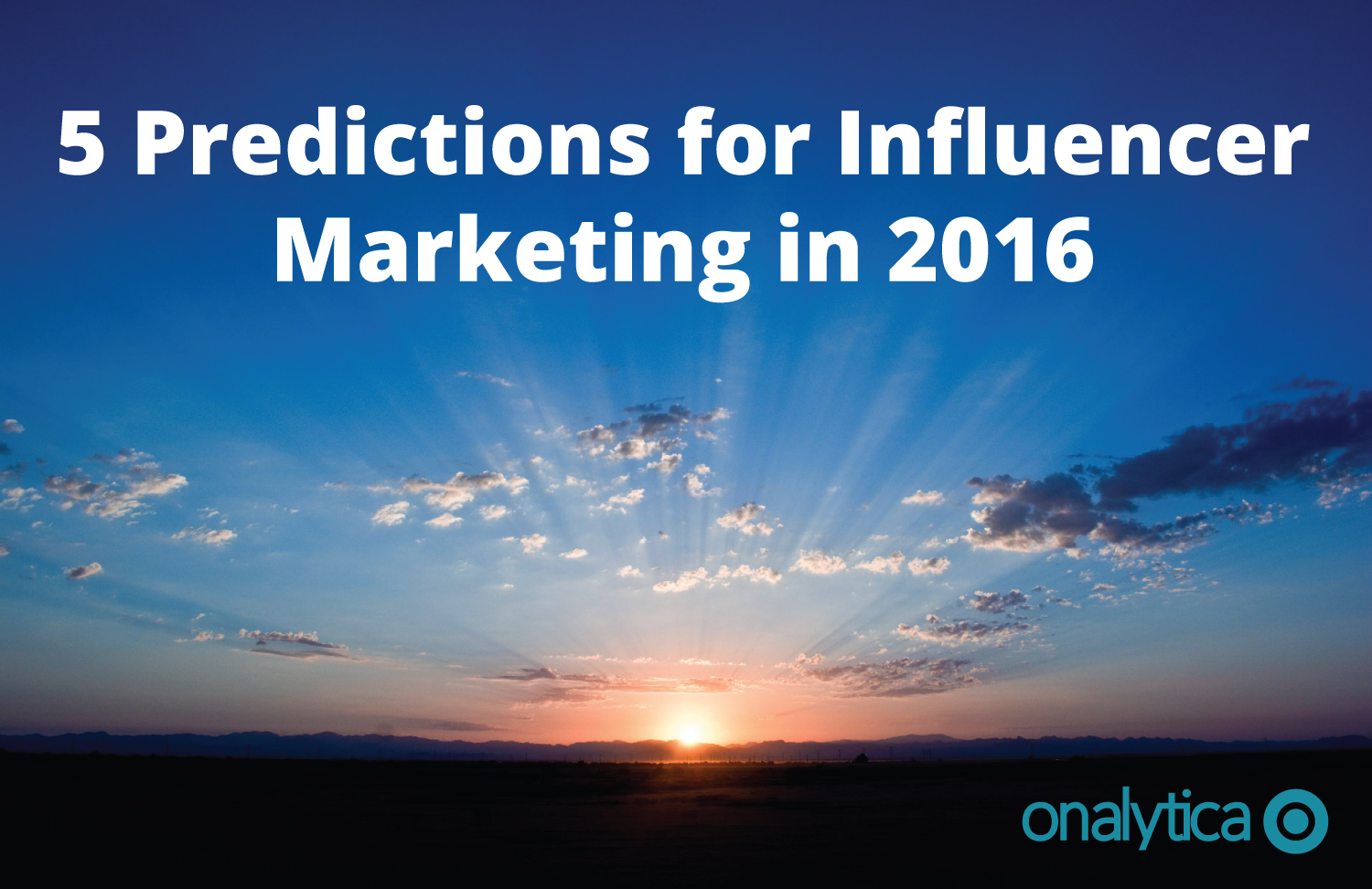 Onalytica - 5 Predictions for Influencer Marketing 2016