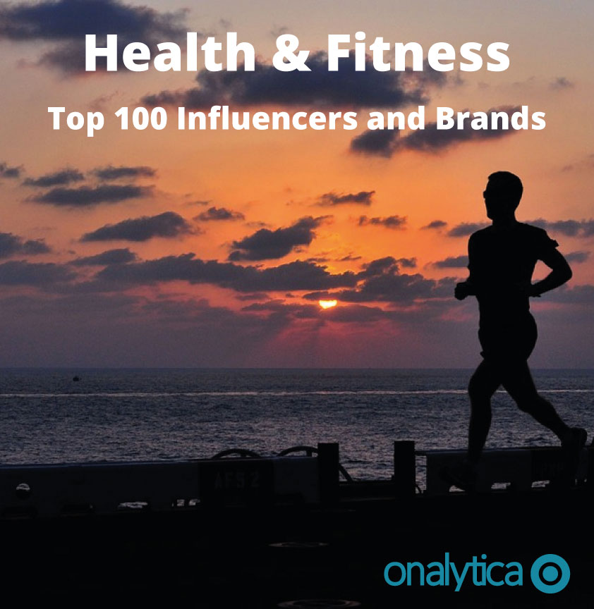 Onalytica - Fitness and Health Top 100 Influencers and Brands