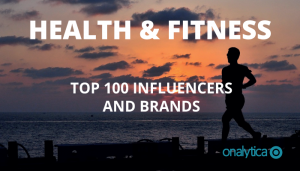 Health and Fitness: Top 100 Influencers and Brands