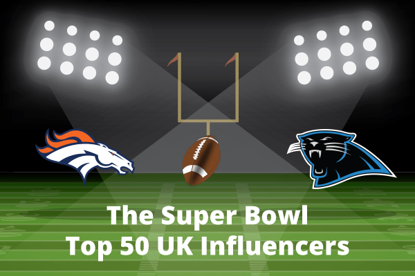 The Super Bowl: Top 50 UK Influencers