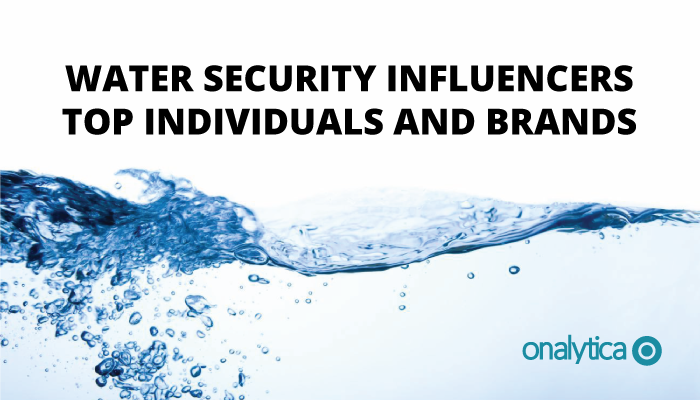 Onalytica - Water Security Influencers Top Individuals and Brands