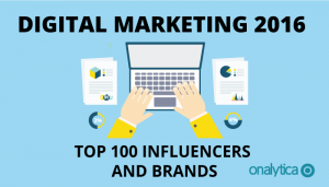 Digital Marketing 2016: Top 100 Influencers and Brands