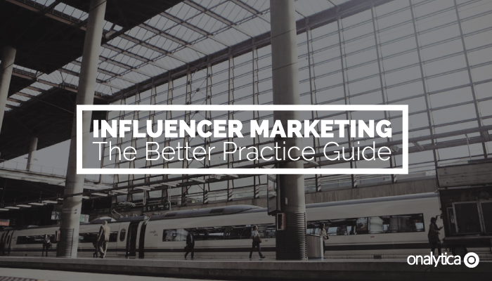 Onalytica - Influencer Marketing the Better Practice Guide