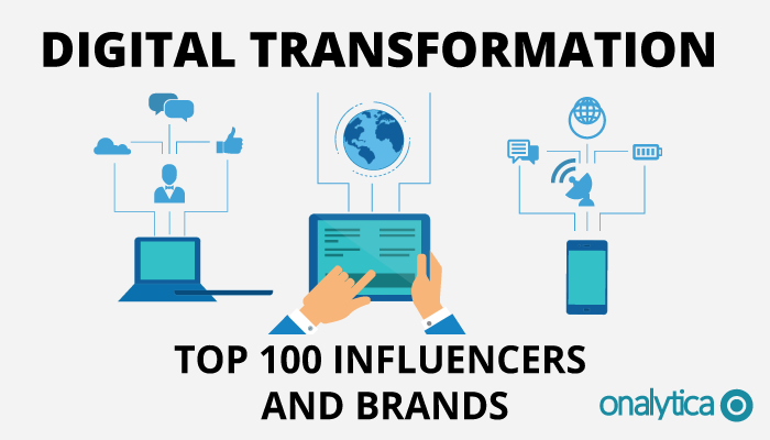 Onalytica - Digital Transformation Top 100 Influencers and Brands