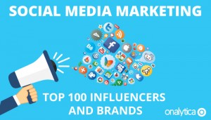 Social Media Marketing 2016: Top 100 Influencers and Brands
