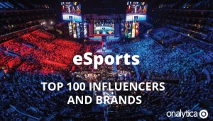eSports: Top 100 Influencers and Brands