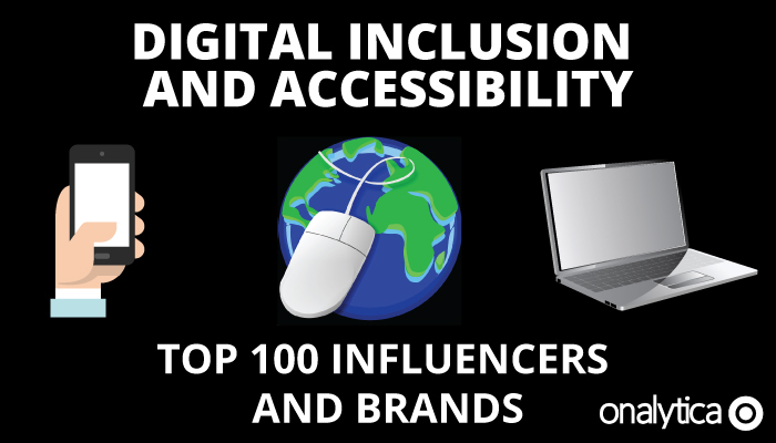 Onalytica - Digital Inclusion and Accessibility Top 100 Influencers and Brands
