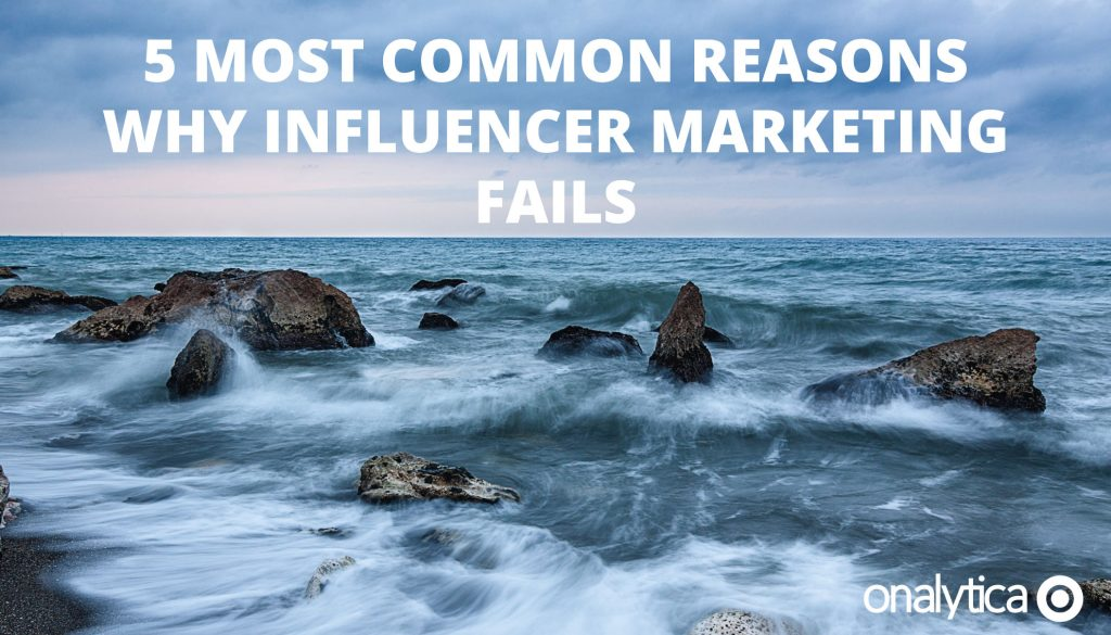 5 Most Common Reasons why Influencer Marketing Fails
