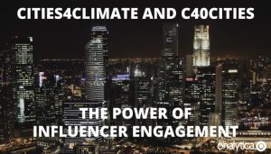 Cities4Climate and C40Cities: The Power of Influencer Engagement