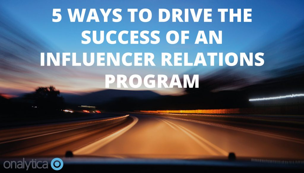 5 Ways to Drive the Success of Influencer Relations