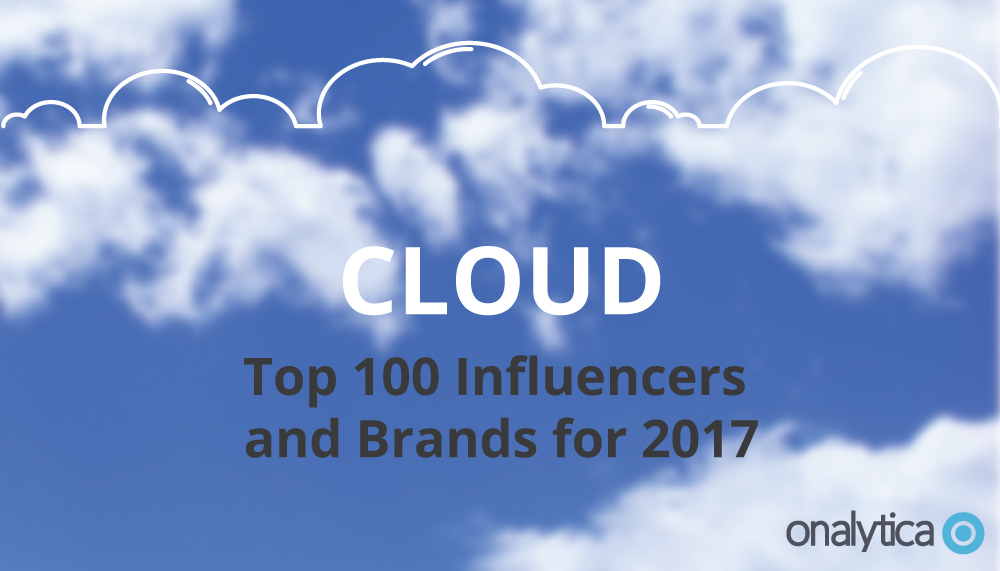 Onalytica - Cloud 2017 Top 100 Influencers and Brands
