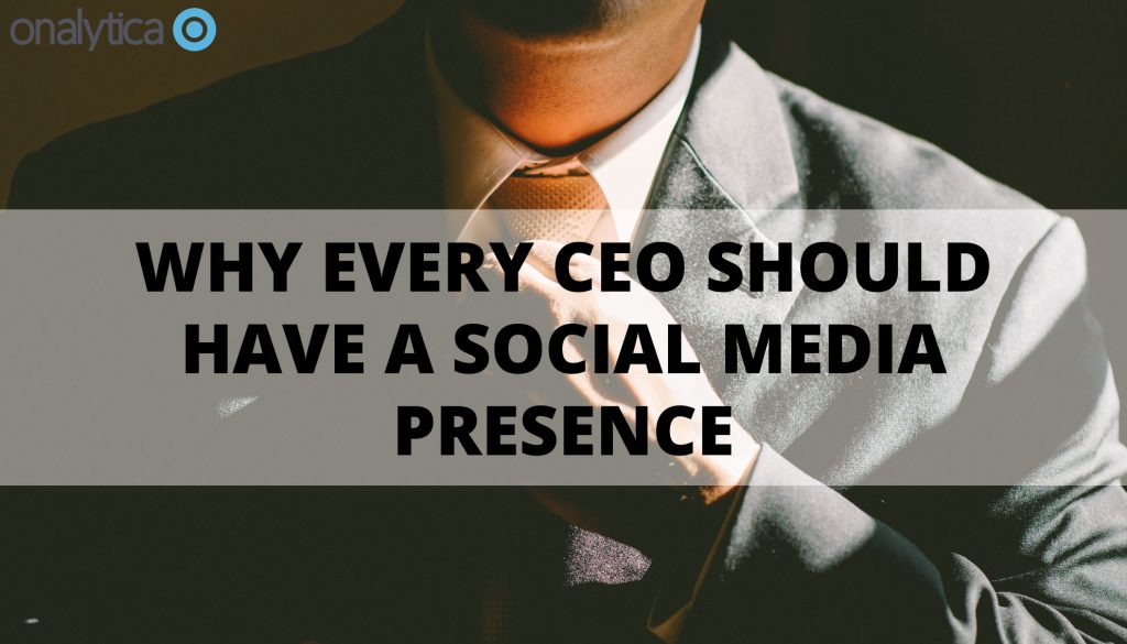 Why Every CEO Should Have a Social Media Presence