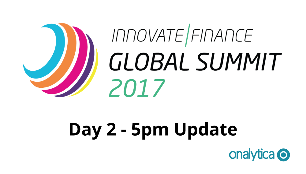 Onalytica - Innovate Finance Summit 2017 - Day 2 - 5pm Live Update