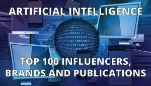Artificial Intelligence 2017: Top 100 Influencers, Brands and Publications