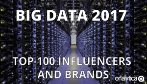 Big Data 2017: Top 100 Influencers and Brands