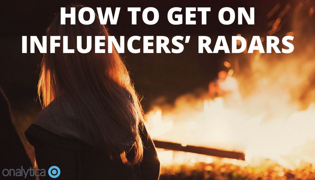 How to get on Influencers' Radars