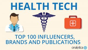 HealthTech: Top 100 Influencers, Brands and Publications