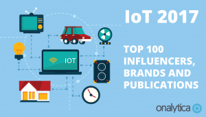 IOT 2017: Top 100 Influencers, Brands and Publications