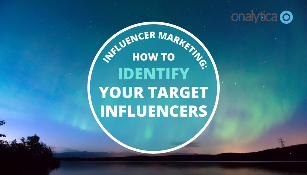 Influencer Marketing: How to Identify Your Target Influencers
