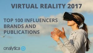 Virtual Reality 2017: Top 100 Influencers, Brands and Publications