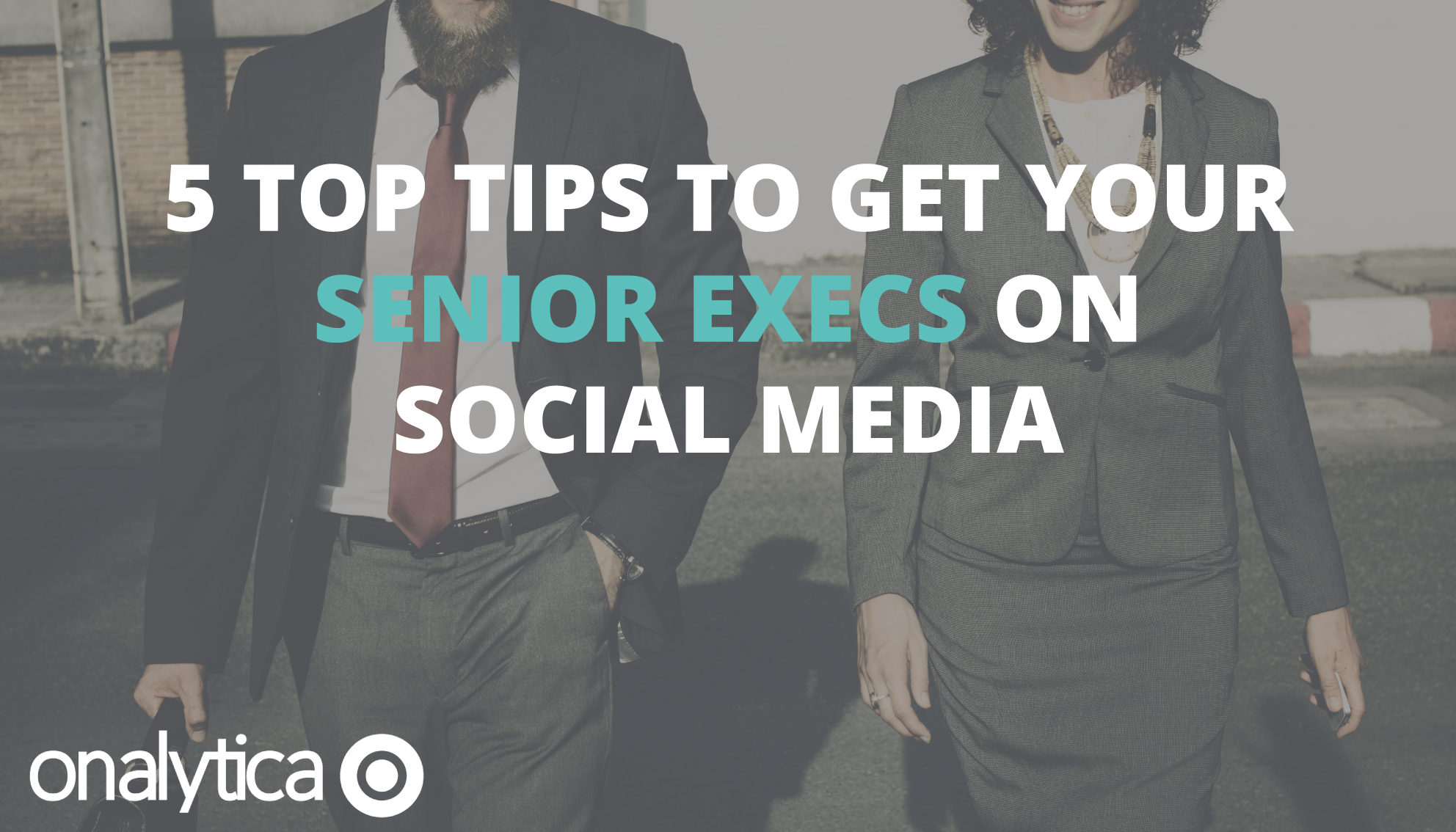 5 Top Tips to Get Your Senior Execs on Social Media