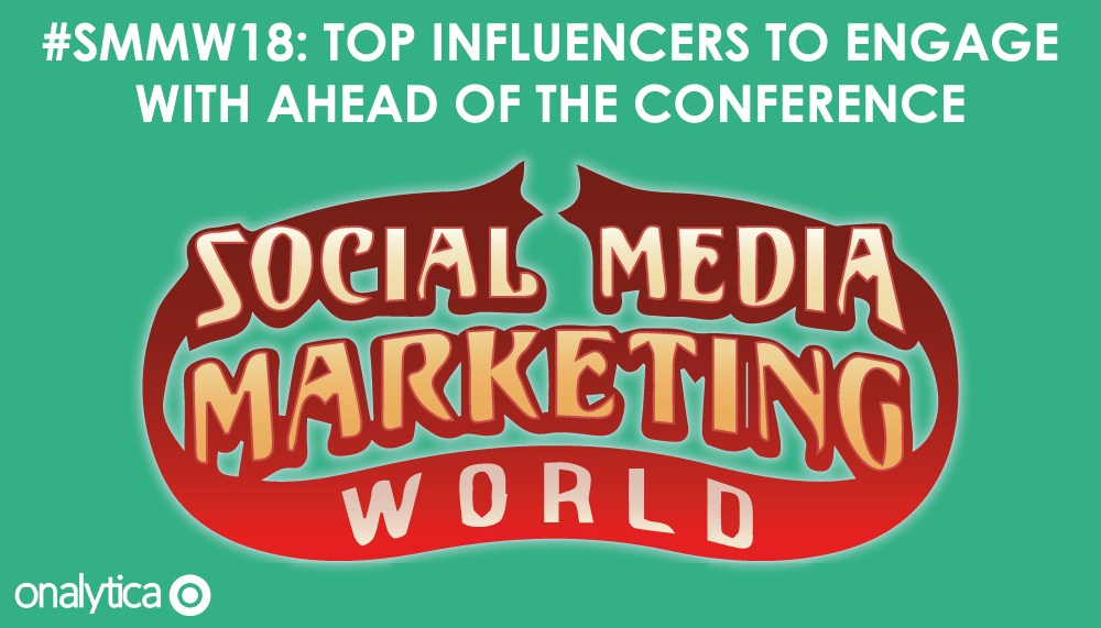 Onalytica SMMW18Top Influencers to engage ahead of the conference