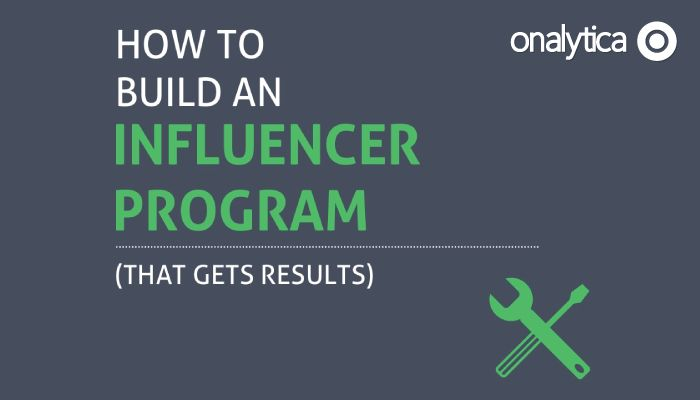 Onalytica - How to build an influencer programme that gets results