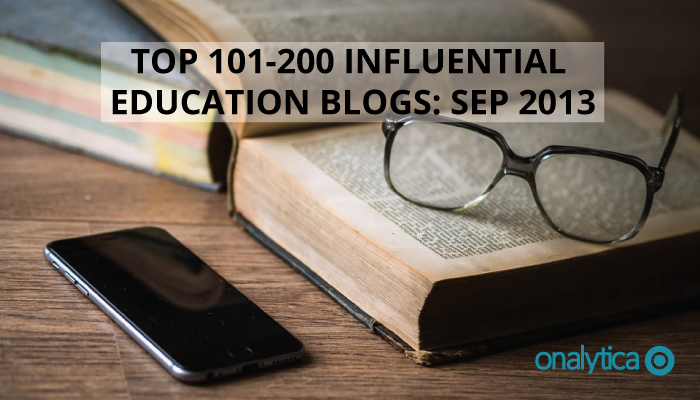 Onalytica - Top 101 200 Influential Education Blogs Sep 2013