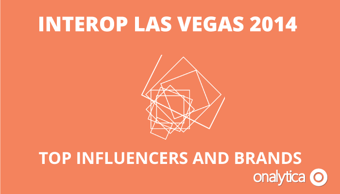 Onalytica - Interop Las Vegas 2014 Top 100 Influencers and Brands