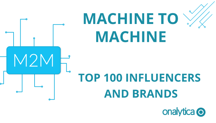 Onalytica - M2M Top 100 Influencers and Brands