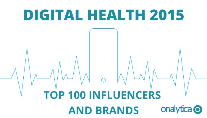Onalytica - Digital Health 2015 Top 100 Influencers and Brands