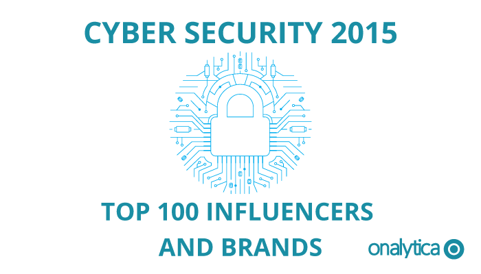 Onalytica - Cyber Security 2015 Top 100 Influencers and Brands