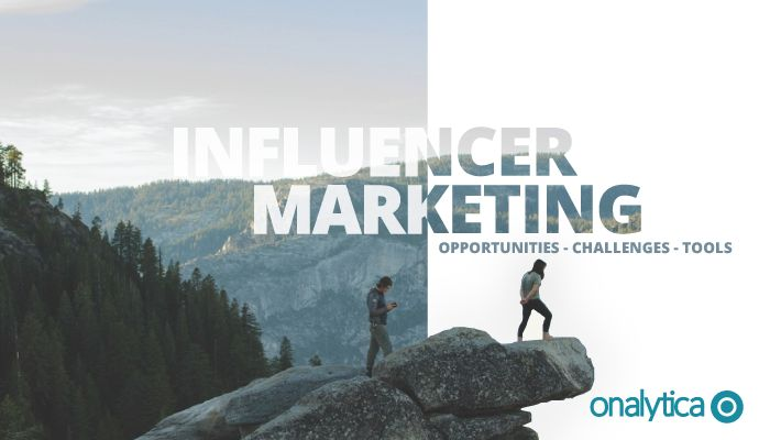 Onalytica - Influencer Marketing - Opportunities, Challenges and Tools