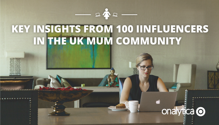 Onalytica - Key Insights from influencers in the UK Mum community